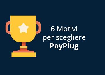 Infografica : 6 motivi per scegliere PayPlug