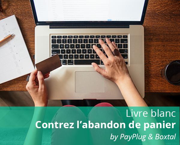 contrez l'abandon de panier avec PayPlug et Boxtal